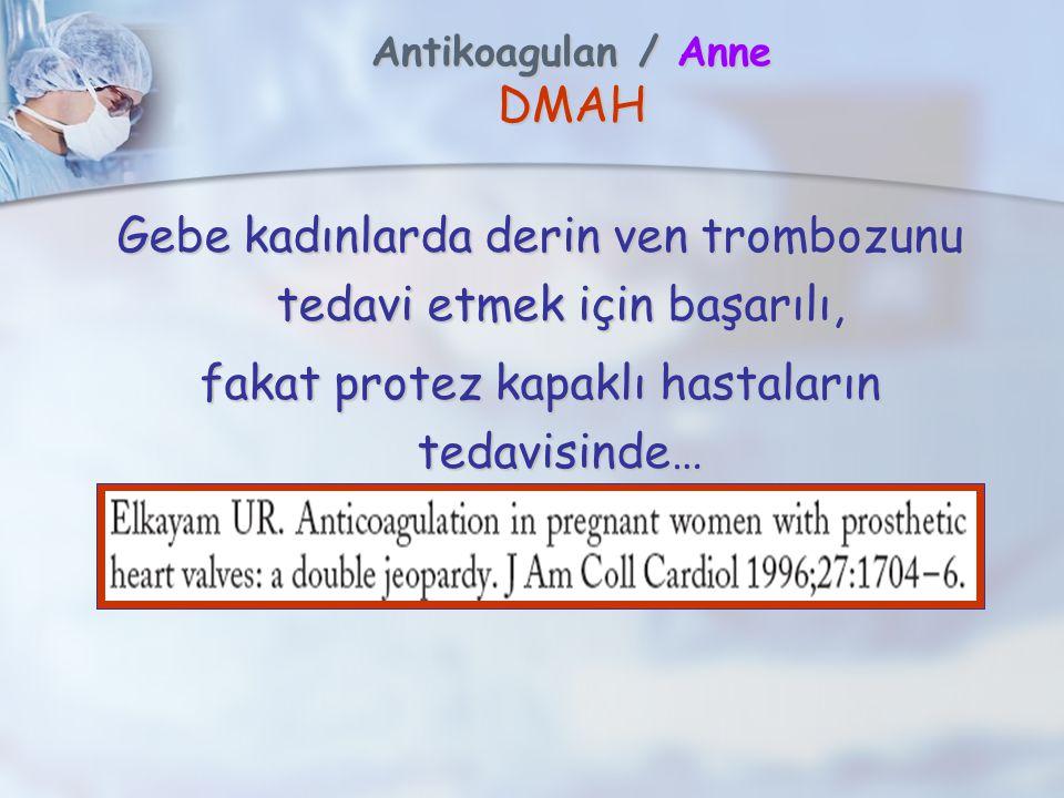 Antikoagulan / Anne DMAH Gebe kadınlarda derin ven trombozunu tedavi etmek için başarılı, fakat protez kapaklı hastaların tedavisinde…