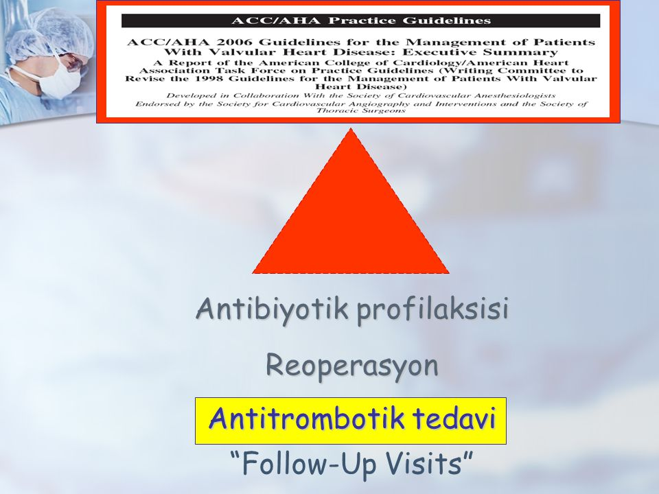 "Antibiyotik profilaksisi Reoperasyon Antitrombotik tedavi ""Follow-Up Visits"""