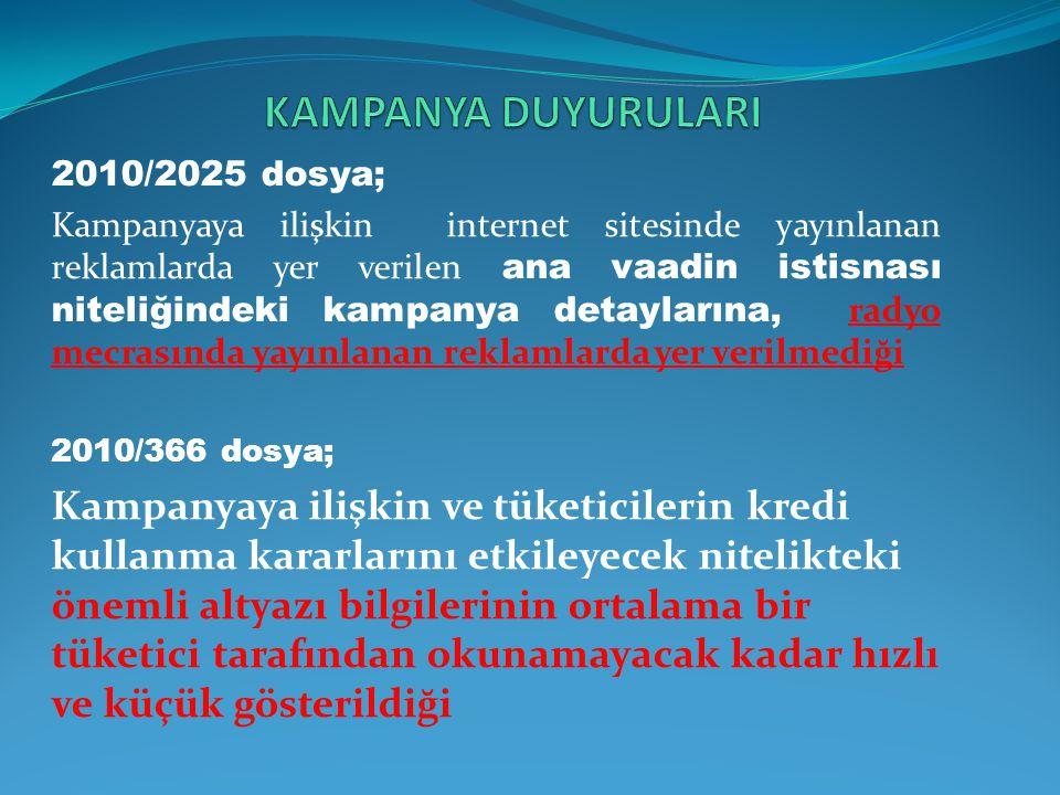 2010/2025 dosya; Kampanyaya ilişkin internet sitesinde yayınlanan reklamlarda yer verilen ana vaadin istisnası niteliğindeki kampanya detaylarına, rad
