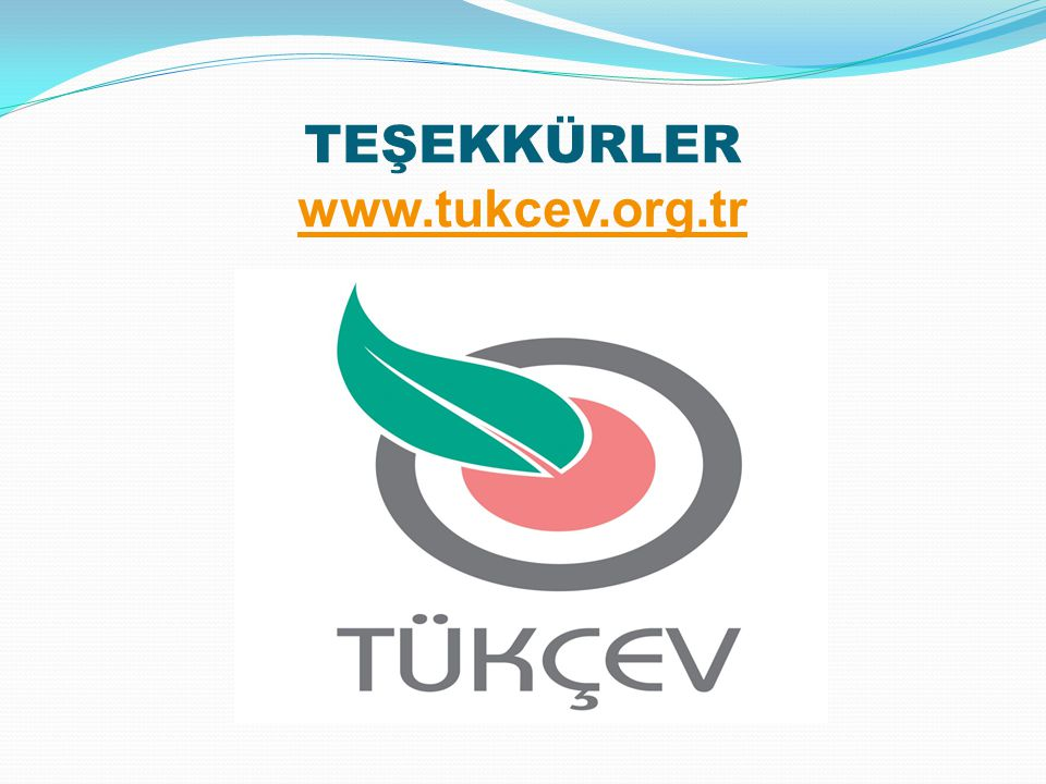 TEŞEKKÜRLER www.tukcev.org.tr www.tukcev.org.tr