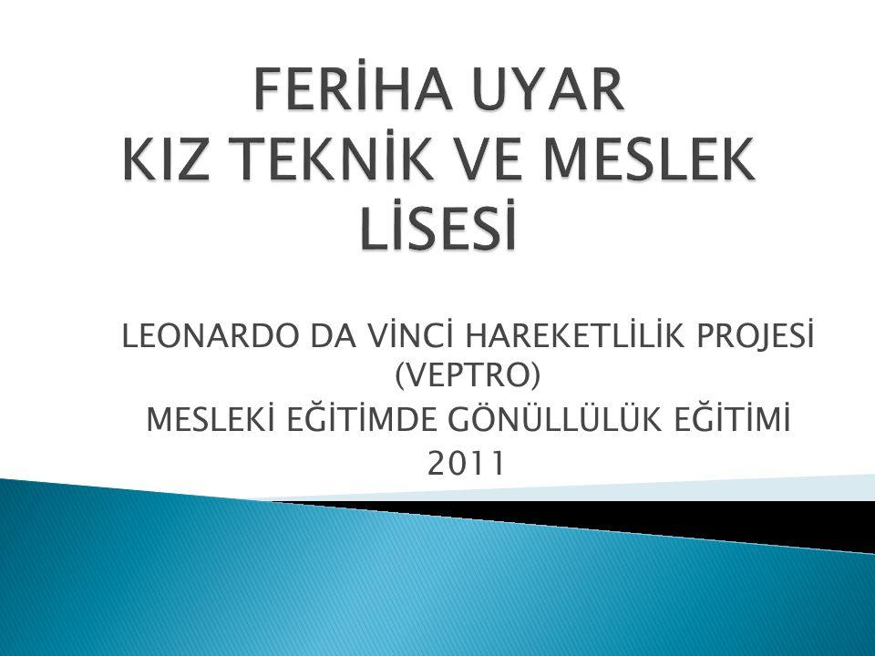 LEONARDO DA VİNCİ HAREKETLİLİK PROJESİ (VEPTRO) MESLEKİ EĞİTİMDE GÖNÜLLÜLÜK EĞİTİMİ 2011