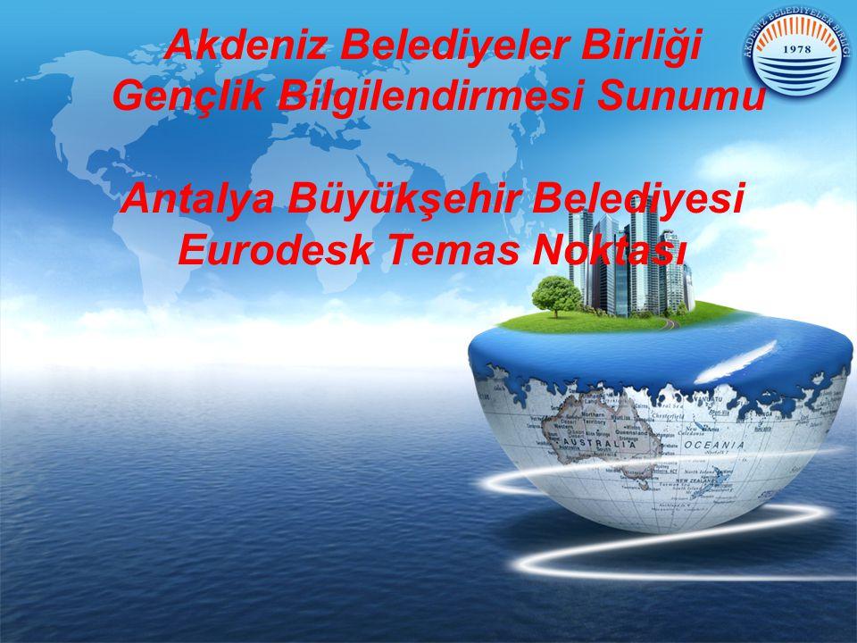 LOGO Akdeniz Belediyeler Birliği Gençlik Bilgilendirmesi Sunumu Antalya Büyükşehir Belediyesi Eurodesk Temas Noktası