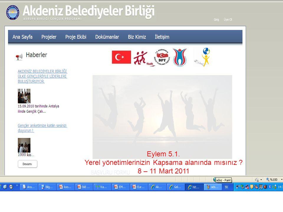 Eylem 5.1. Yerel yönetimlerinizin Kapsama alanında mısınız 8 – 11 Mart 2011