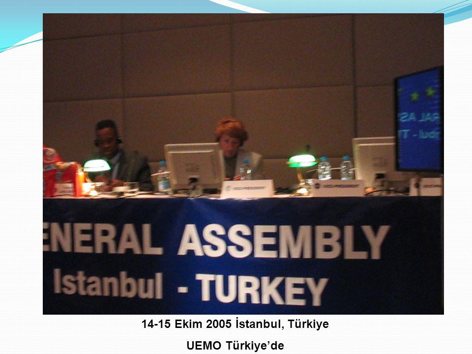 14-15 Ekim 2005 İstanbul, Türkiye UEMO Türkiye'de