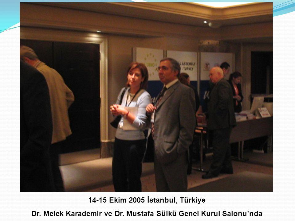 14-15 Ekim 2005 İstanbul, Türkiye Dr. Melek Karademir ve Dr. Mustafa Sülkü Genel Kurul Salonu'nda