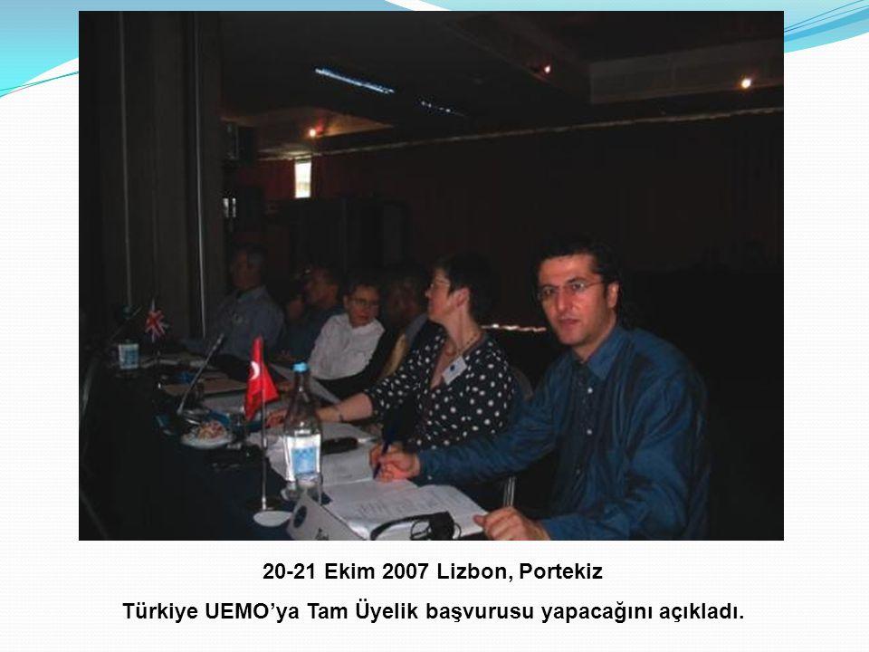 20-21 Ekim 2007 Lizbon, Portekiz Türkiye UEMO'ya Tam Üyelik başvurusu yapacağını açıkladı.
