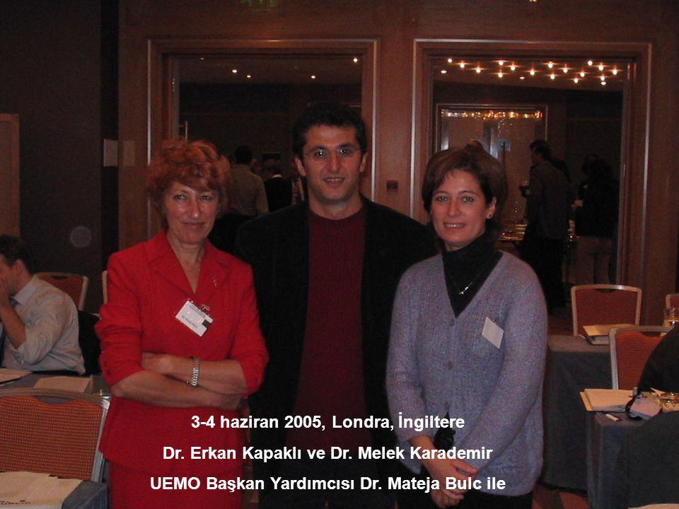 3-4 haziran 2005, Londra, İngiltere Dr. Erkan Kapaklı ve Dr. Melek Karademir UEMO Başkan Yardımcısı Dr. Mateja Bulc ile