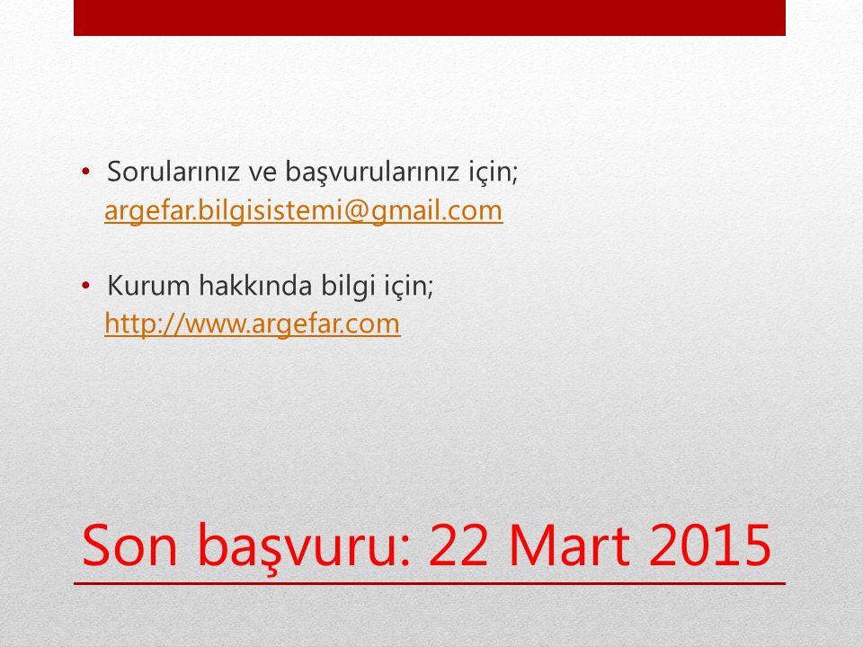 Son başvuru: 22 Mart 2015 Sorularınız ve başvurularınız için; argefar.bilgisistemi@gmail.com Kurum hakkında bilgi için; http://www.argefar.com