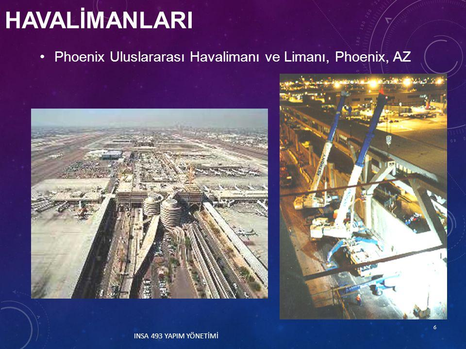 HAVALİMANLARI Phoenix Uluslararası Havalimanı ve Limanı, Phoenix, AZ 6 INSA 493 YAPIM YÖNETİMİ