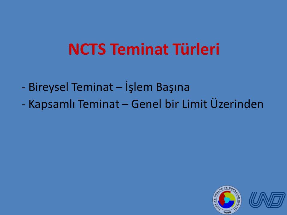 NCTS Teminat Türleri - Bireysel Teminat – İşlem Başına - Kapsamlı Teminat – Genel bir Limit Üzerinden