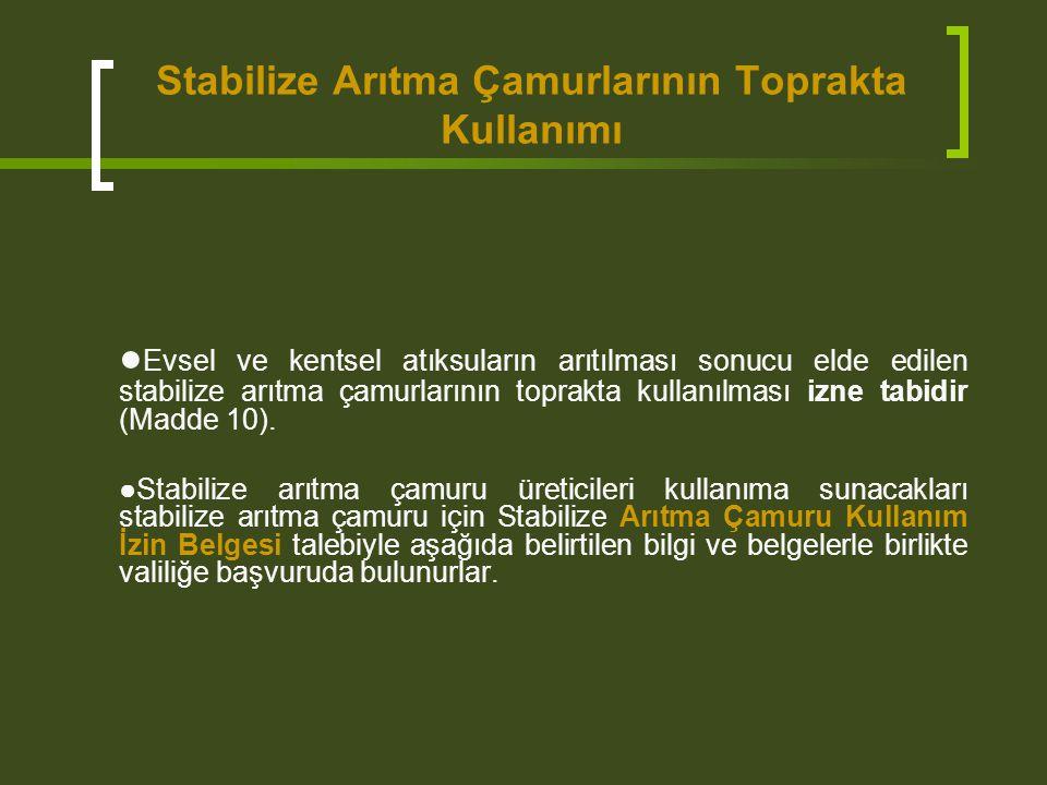 Stabilize Arıtma Çamurlarının Toprakta Kullanımı ● Evsel ve kentsel atıksuların arıtılması sonucu elde edilen stabilize arıtma çamurlarının toprakta k