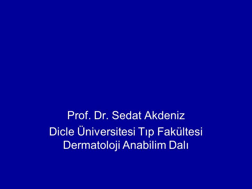 Prof. Dr. Sedat Akdeniz Dicle Üniversitesi Tıp Fakültesi Dermatoloji Anabilim Dalı