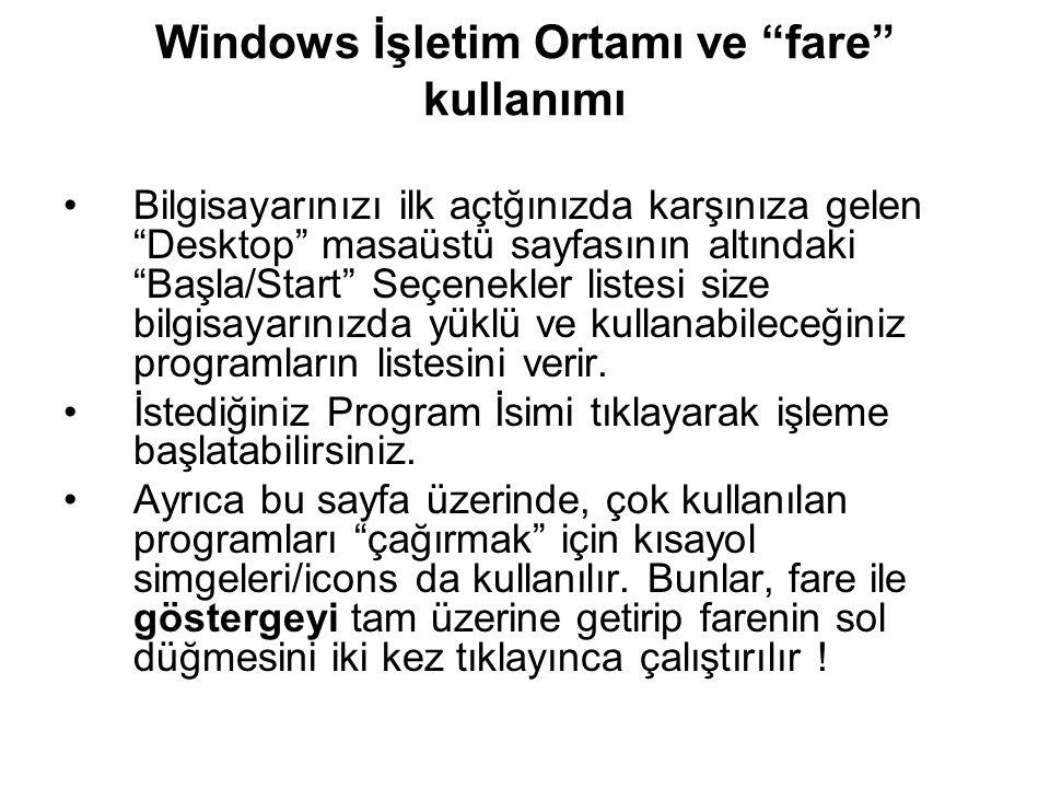 """Windows İşletim Ortamı ve """"fare"""" kullanımı Bilgisayarınızı ilk açtğınızda karşınıza gelen """"Desktop"""" masaüstü sayfasının altındaki """"Başla/Start"""" Seçene"""