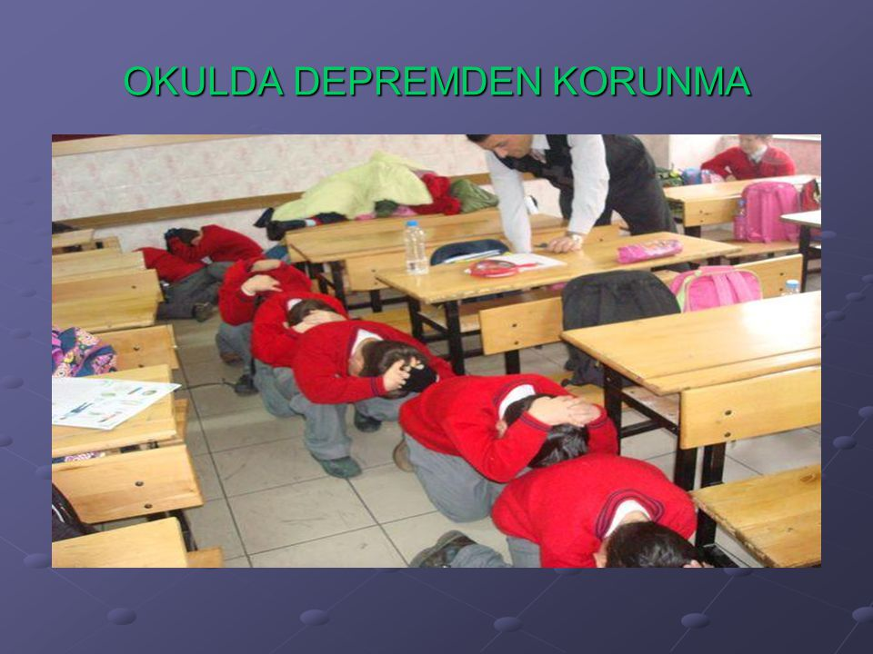 OKULDA DEPREMDEN KORUNMA