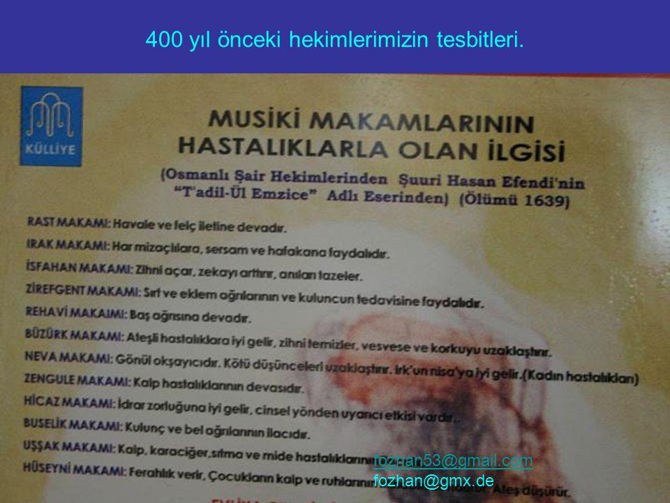 400 yıl önceki hekimlerimizin tesbitleri. fozhan53@gmail.com fozhan@gmx.de