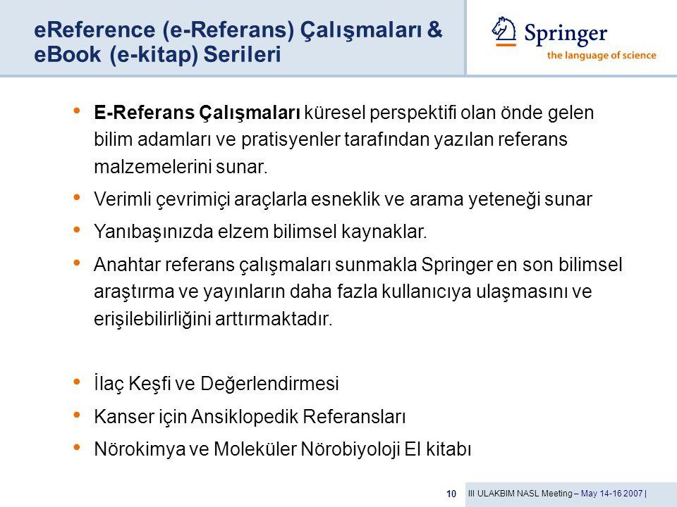 III ULAKBIM NASL Meeting – May 14-16 2007 | 10 eReference (e-Referans) Çalışmaları & eBook (e-kitap) Serileri E-Referans Çalışmaları küresel perspekti