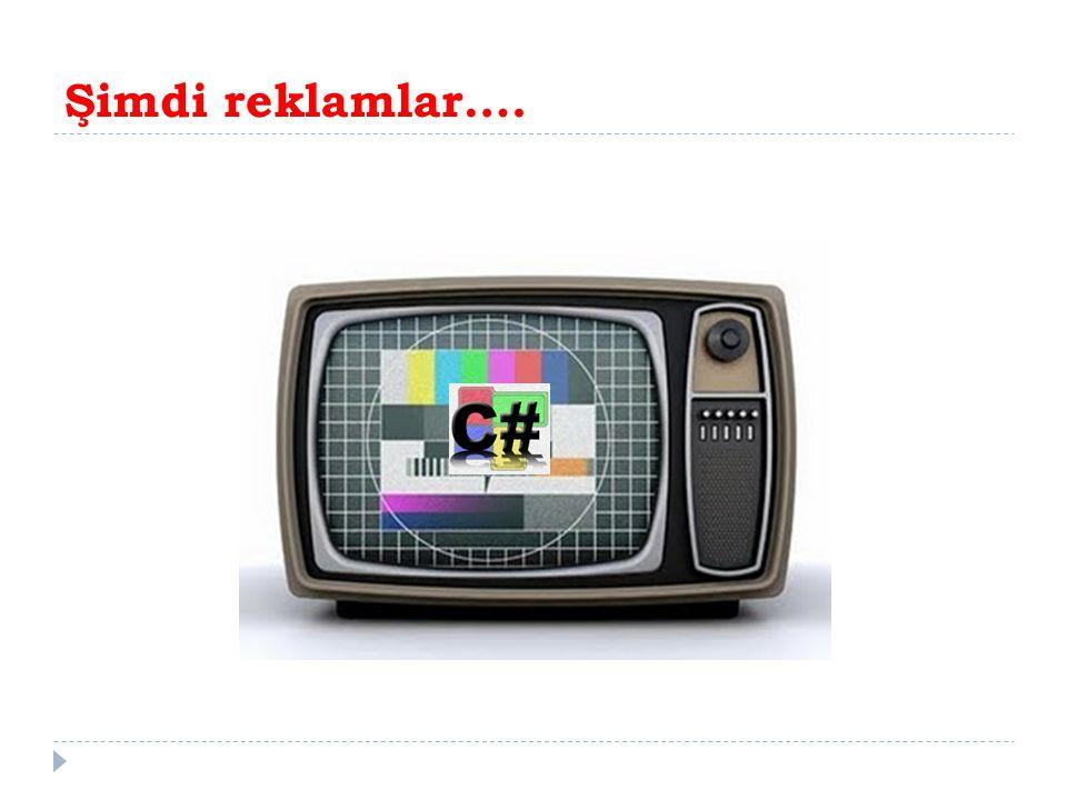 Şimdi reklamlar….
