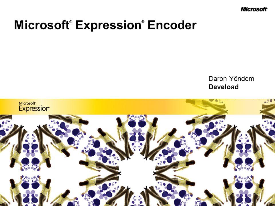 Microsoft Expression Encoder Microsoft Silverlight için profesyonel video sıkıştırma ve yayınlama aracı.