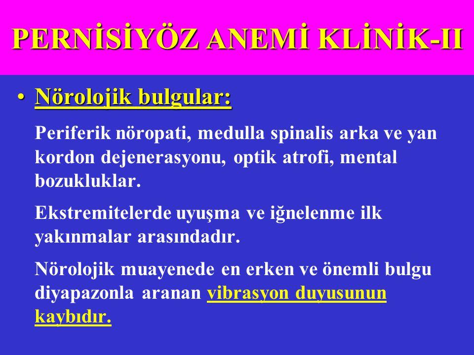 Nörolojik bulgular:Nörolojik bulgular: Periferik nöropati, medulla spinalis arka ve yan kordon dejenerasyonu, optik atrofi, mental bozukluklar. Ekstre
