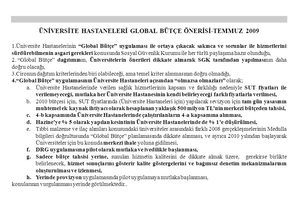 """ÜNİVERSİTE HASTANELERİ GLOBAL BÜTÇE ÖNERİSİ-TEMMUZ 2009 1.Üniversite Hastanelerinin """"Global Bütçe"""" uygulaması ile ortaya çıkacak sakınca ve sorunlar i"""