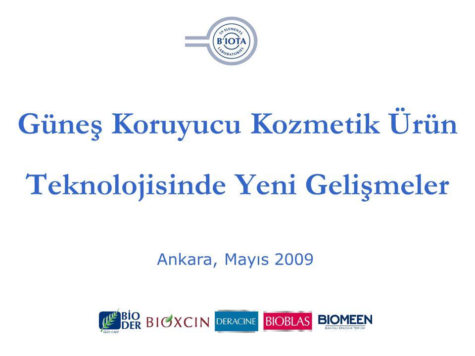 Güneş Koruyucu Kozmetik Ürün Teknolojisinde Yeni Gelişmeler Ankara, Mayıs 2009
