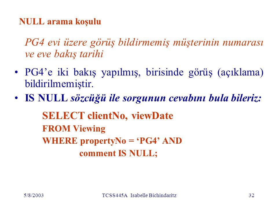 5/8/2003TCSS445A Isabelle Bichindaritz33 NULL arama koşulu Null olmayan değerleri (IS NOT NULL) ile aramak mümkündür.