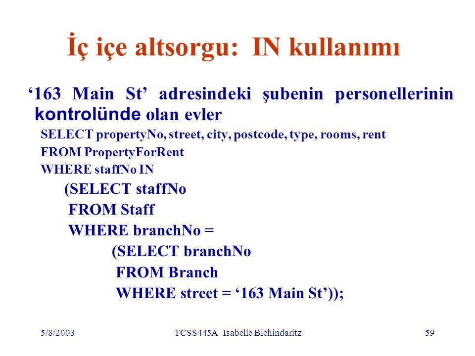 5/8/2003TCSS445A Isabelle Bichindaritz60 İçiçe altsorgu: IN kullanımı (devamı)