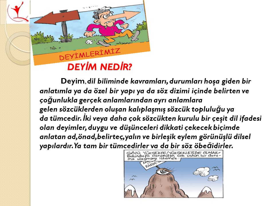 DEY İ M NED İ R.