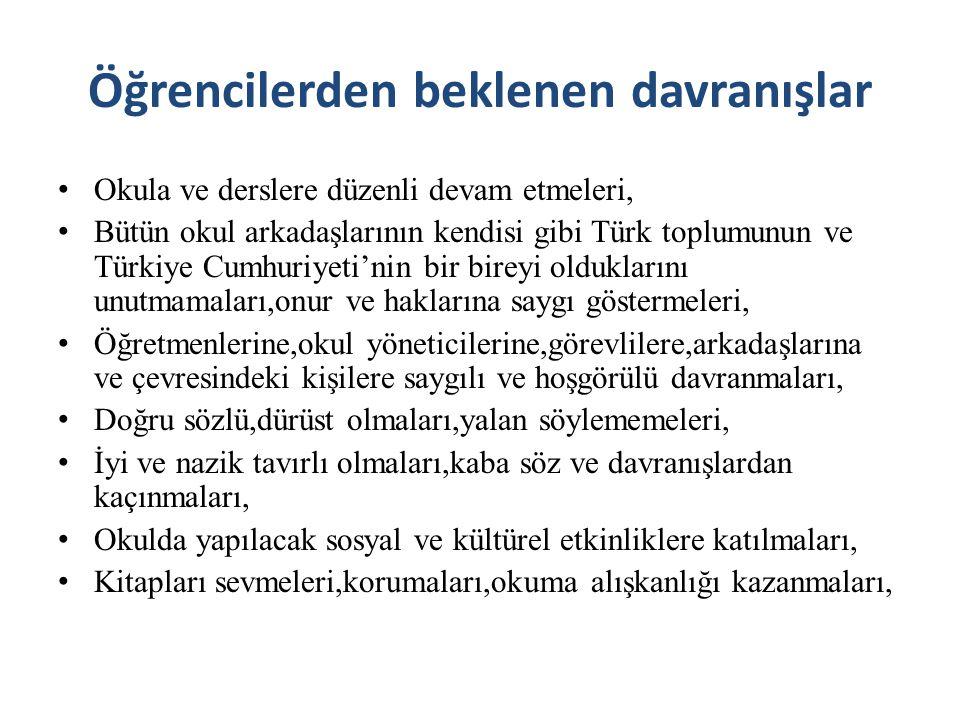 Öğrencilerden beklenen davranışlar Okula ve derslere düzenli devam etmeleri, Bütün okul arkadaşlarının kendisi gibi Türk toplumunun ve Türkiye Cumhuri