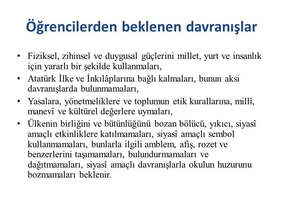 Öğrencilerden beklenen davranışlar Fiziksel, zihinsel ve duygusal güçlerini millet, yurt ve insanlık için yararlı bir şekilde kullanmaları, Atatürk İl