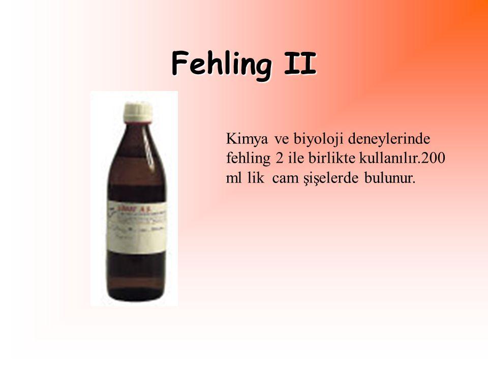 Fehling II Kimya ve biyoloji deneylerinde fehling 2 ile birlikte kullanılır.200 ml lik cam şişelerde bulunur.