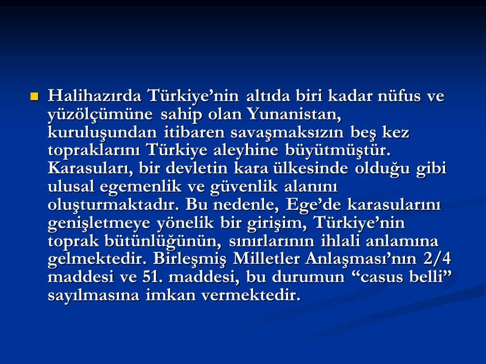 Halihazırda Türkiye'nin altıda biri kadar nüfus ve yüzölçümüne sahip olan Yunanistan, kuruluşundan itibaren savaşmaksızın beş kez topraklarını Türkiye