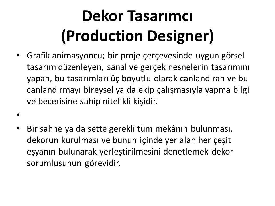 Dekor Tasarımcı (Production Designer) Grafik animasyoncu; bir proje çerçevesinde uygun görsel tasarım düzenleyen, sanal ve gerçek nesnelerin tasarımın
