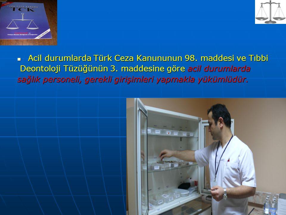 Acil durumlarda Türk Ceza Kanununun 98. maddesi ve Tıbbi Acil durumlarda Türk Ceza Kanununun 98. maddesi ve Tıbbi Deontoloji Tüzüğünün 3. maddesine gö