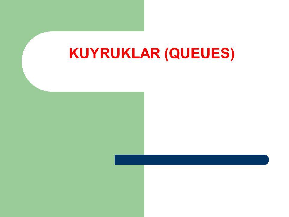 KUYRUKLAR (QUEUES)