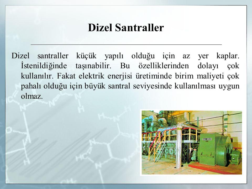 Dizel Santraller Elektrik enerjisinin kesildiği zamanlarda hizmetlerin devamlılığını sağlamak için kullanılır.