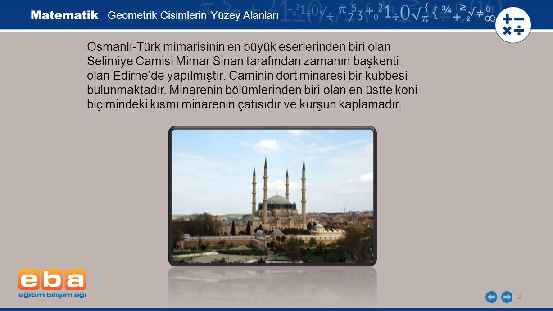 2 Osmanlı-Türk mimarisinin en büyük eserlerinden biri olan Selimiye Camisi Mimar Sinan tarafından zamanın başkenti olan Edirne'de yapılmıştır.