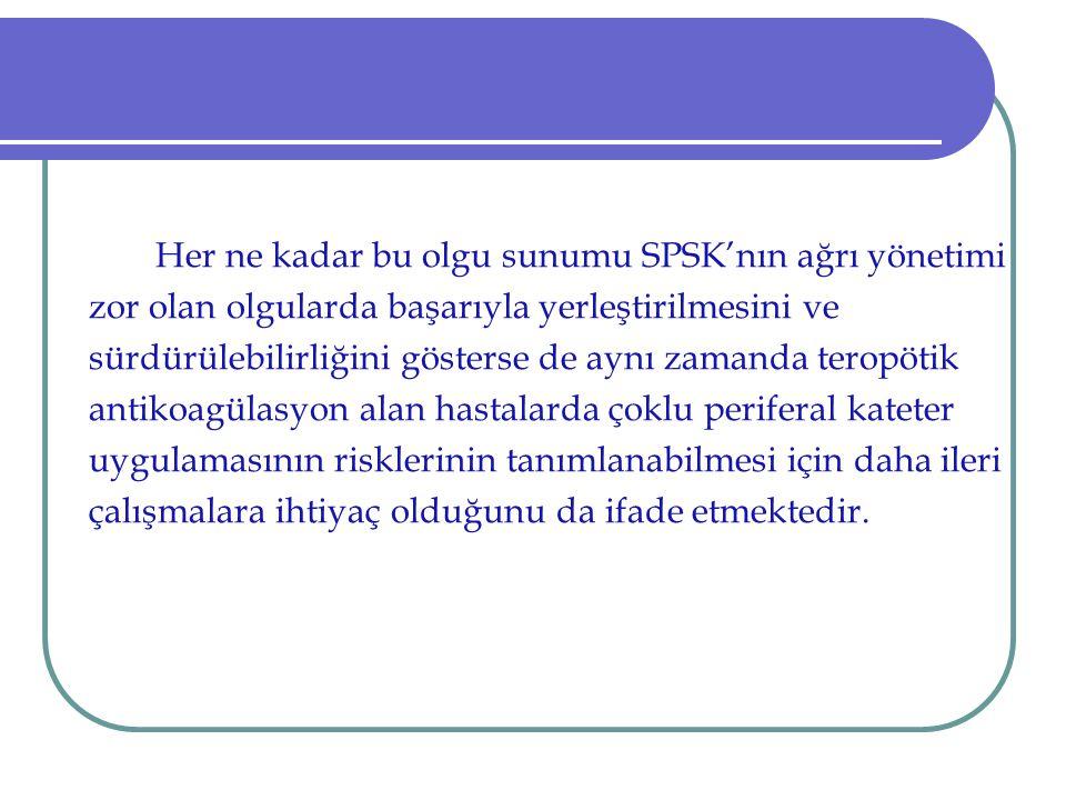 Her ne kadar bu olgu sunumu SPSK'nın ağrı yönetimi zor olan olgularda başarıyla yerleştirilmesini ve sürdürülebilirliğini gösterse de aynı zamanda ter