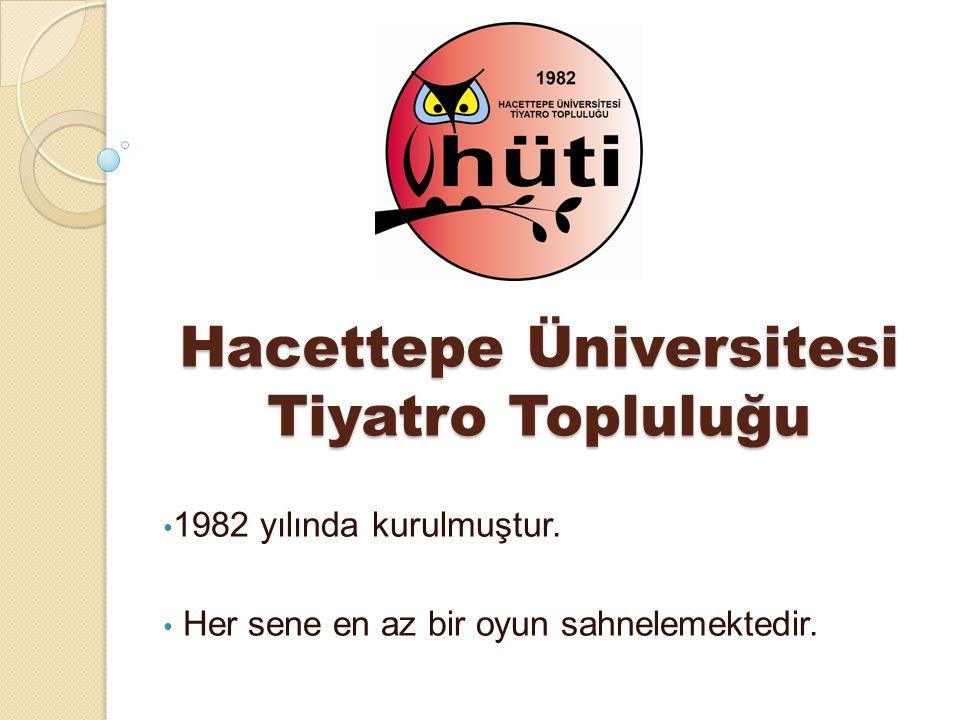Hacettepe Üniversitesi Tiyatro Topluluğu 1982 yılında kurulmuştur.