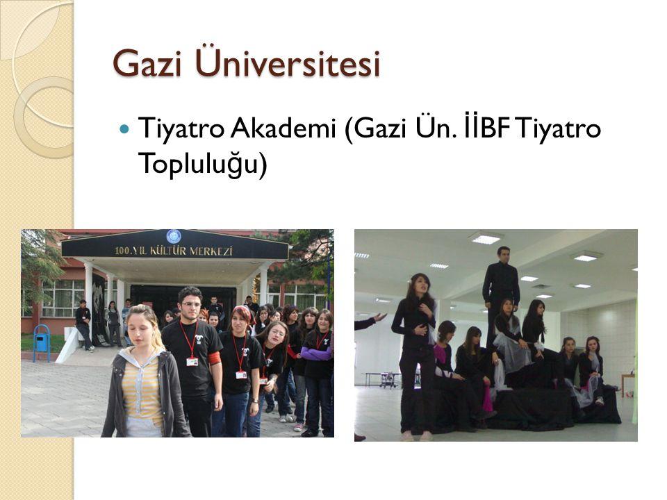 Gazi Üniversitesi Tiyatro Akademi (Gazi Ün. İİ BF Tiyatro Toplulu ğ u)