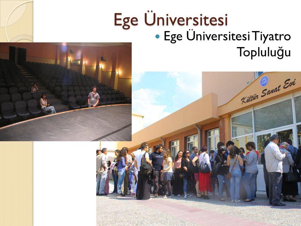 Ege Üniversitesi Ege Üniversitesi Tiyatro Toplulu ğ u
