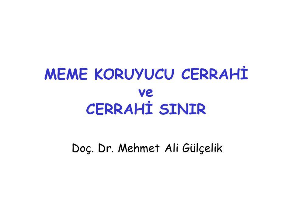 MEME KORUYUCU CERRAHİ ve CERRAHİ SINIR Doç. Dr. Mehmet Ali Gülçelik