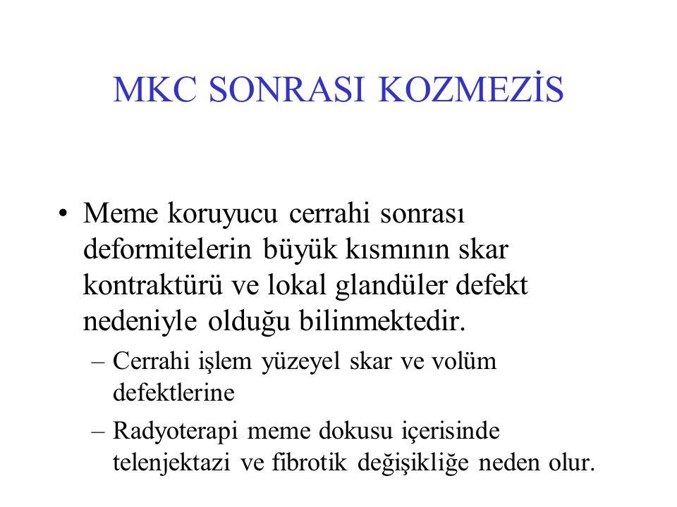 MKC SONRASI KOZMEZİS Meme koruyucu cerrahi sonrası deformitelerin büyük kısmının skar kontraktürü ve lokal glandüler defekt nedeniyle olduğu bilinmektedir.