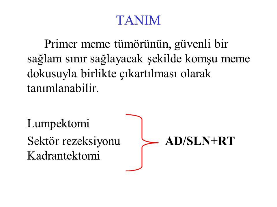 TANIM Primer meme tümörünün, güvenli bir sağlam sınır sağlayacak şekilde komşu meme dokusuyla birlikte çıkartılması olarak tanımlanabilir. Lumpektomi