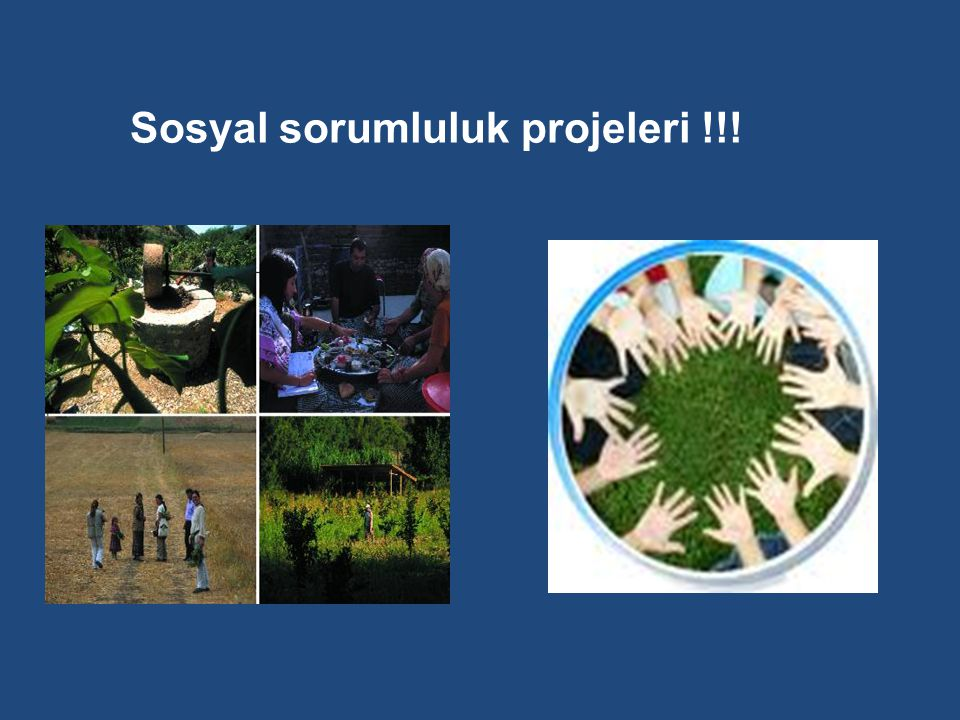 Sosyal sorumluluk projeleri !!!