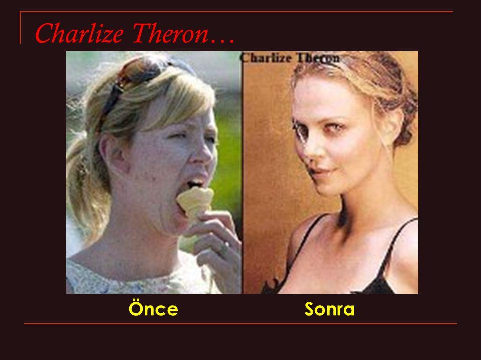 Charlize Theron… ÖnceSonra
