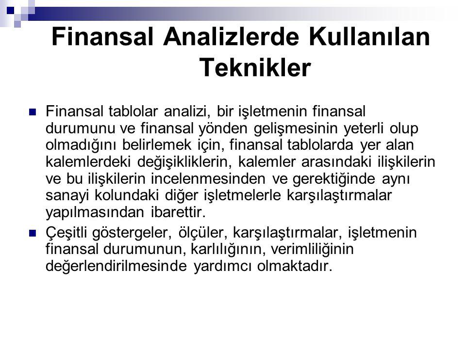 Finansal Analizlerde Kullanılan Teknikler Finansal tablolar analizi, bir işletmenin finansal durumunu ve finansal yönden gelişmesinin yeterli olup olm