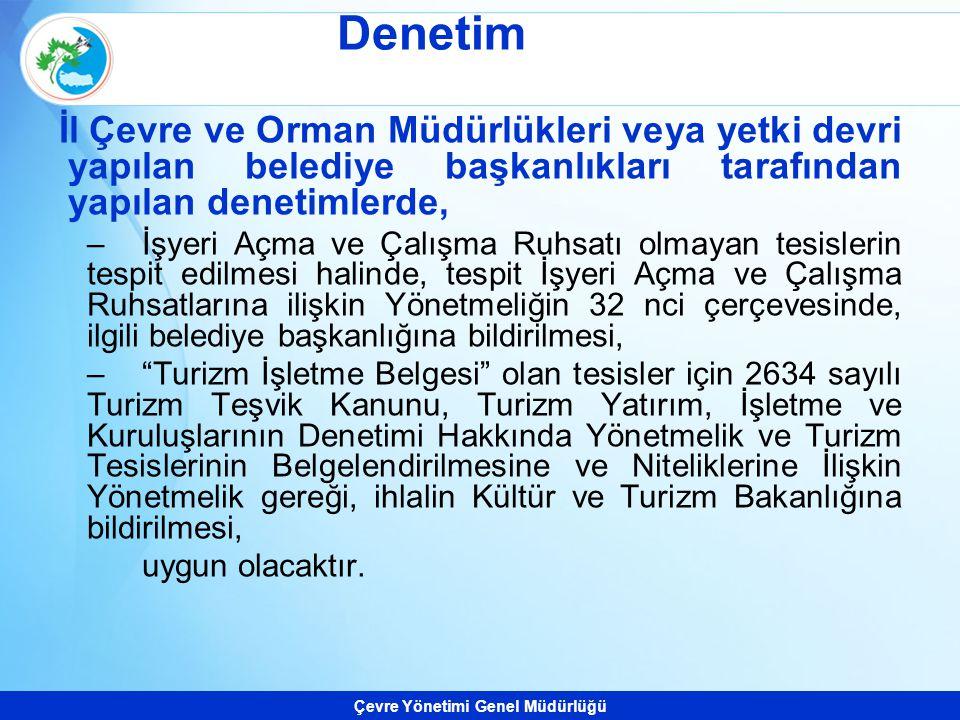 Çevre Yönetimi Genel Müdürlüğü İl Çevre ve Orman Müdürlükleri veya yetki devri yapılan belediye başkanlıkları tarafından yapılan denetimlerde, –İşyeri