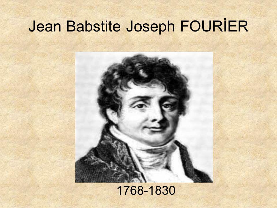 Jean Babstite Joseph FOURİER 1768-1830