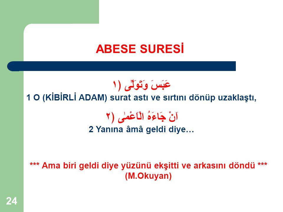25 ABESE SURESİ Allah Rasulü'nün karşısında; Mekke'nin elebaşıları olan; Utbe b.